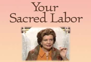 Your Sacred Labor